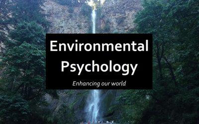 Environmental Psychology – Enhancing Our World