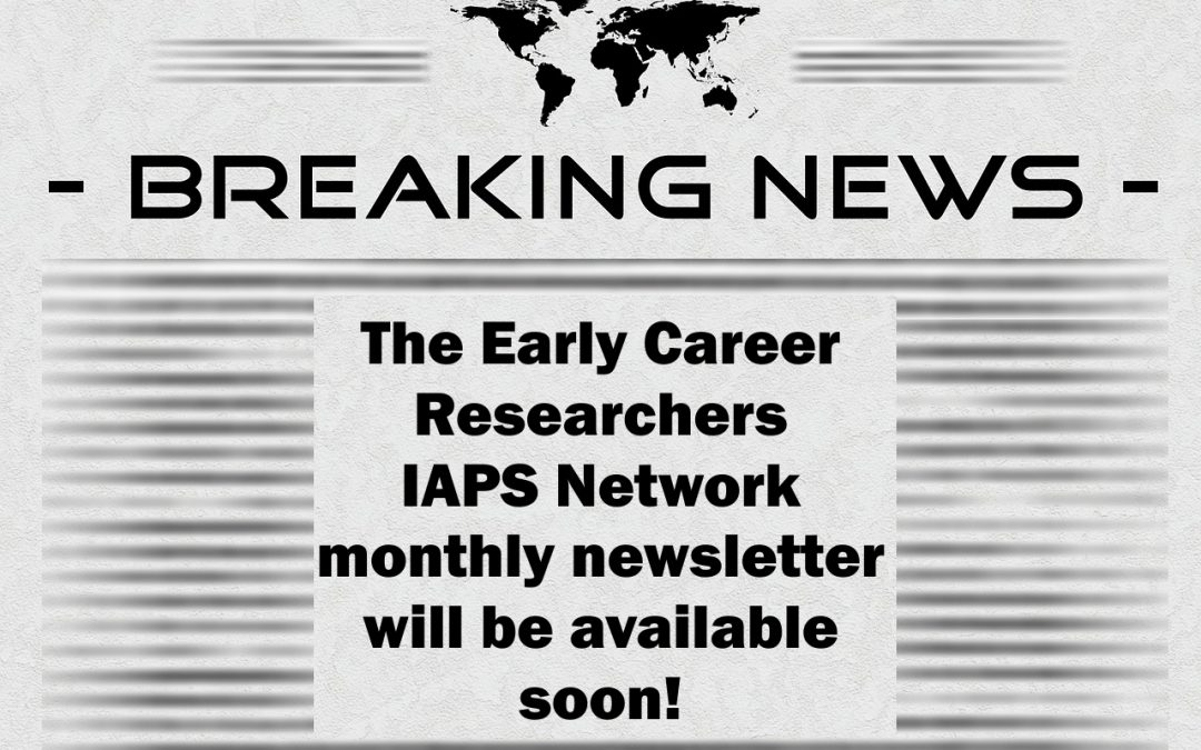 Early Career Researchers IAPS Network Newsletter